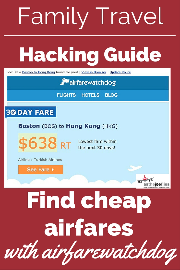 Family travel hacking guide 06 how to easily find cheap for Best website to find cheap flights