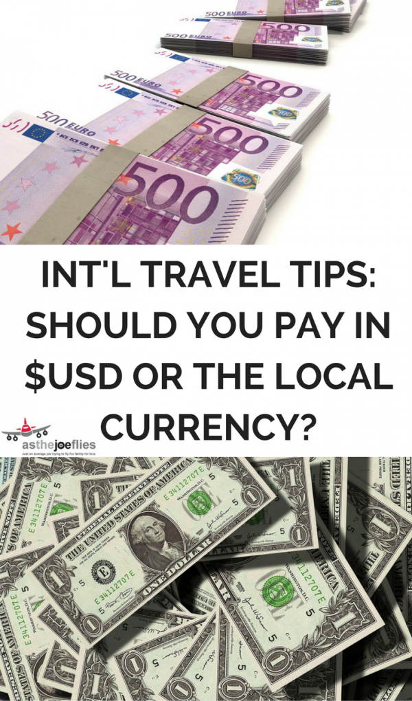 When paying with a credit card overseas, you usually get to choose to pay in US dollars or the local currency. Here's why you always choose the latter!