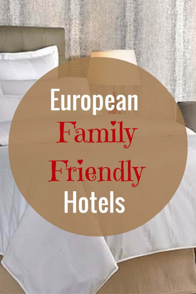 Family friendly European Hotels