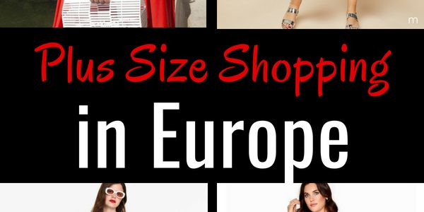 Plus Size Stores in Europe:  Here are My Favorite Fashion Finds
