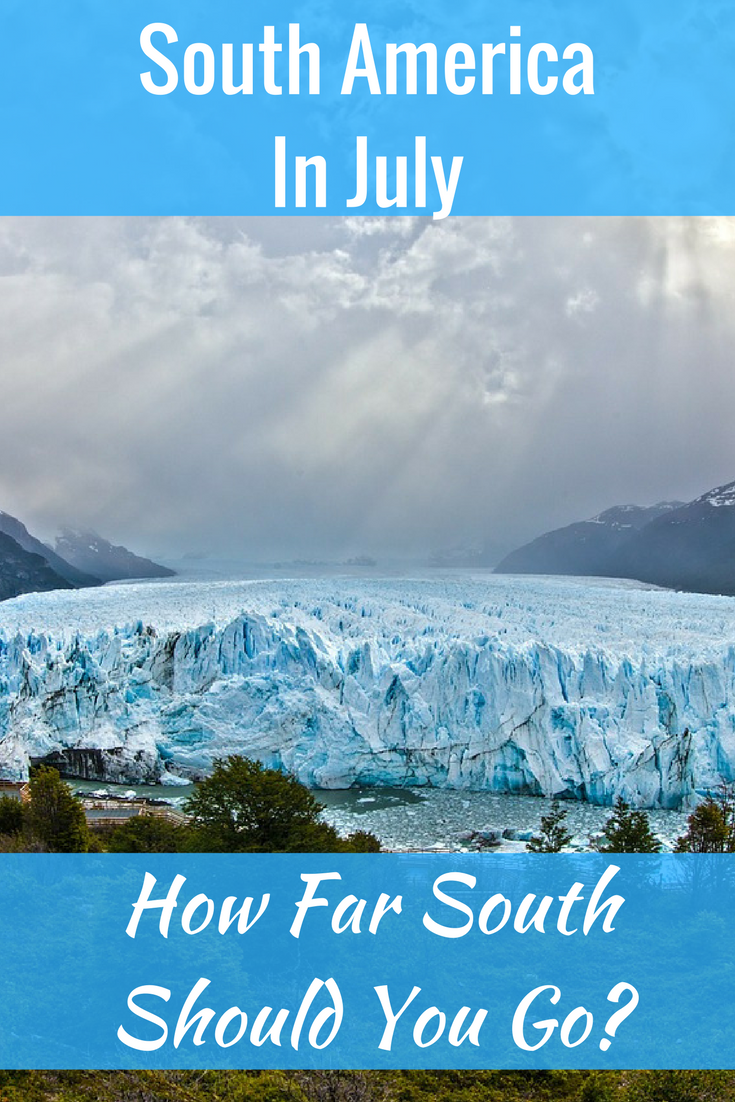 Visiting South America in July: how far south should you go?