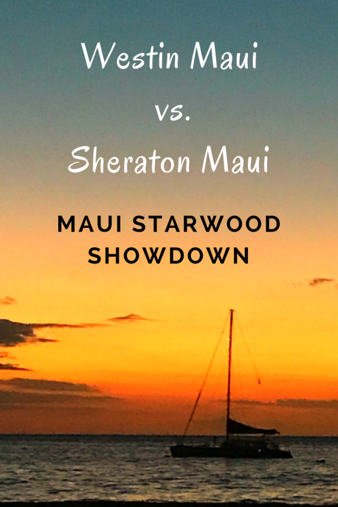 Westin Maui vs Sheraton Maui: Which is right for you?