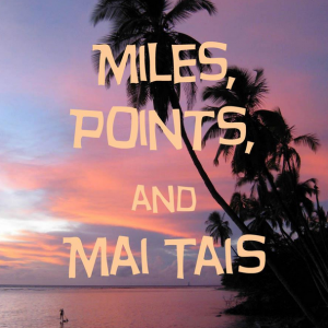Miles Points and Mai Tais