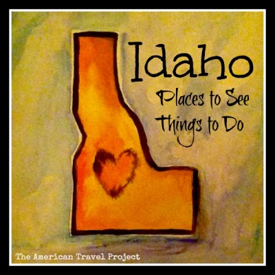 IDAHO with Kids – Places to See and Things to Do