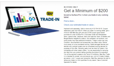 4-17-15 Best Buy:  Get $50 minimum GC for your (working) crappy tablet, plus $150 off Microsoft Surface 3