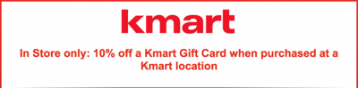 Buy Kmart Gift Cards 10% Off In Store Only Until December 31