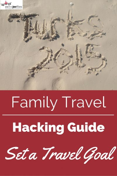 Family Travel Hacking Guide: Set a Travel Goal
