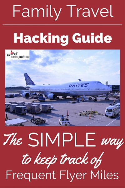 Family Travel Hacking Guide: Using and Tracking Frequent Flyer Programs