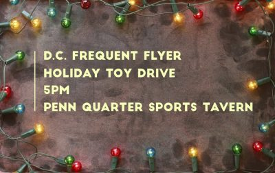 Washington DC Frequent Flyer Holiday Toy Drive and Happy Hour – Tonight!