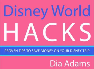 Disney World Hacks: Free on Kindle Unlimited for a Very Short Time